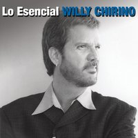 Lo Esencial — Willy Chirino