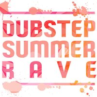 Dubstep Summer Rave — Dubstep Masters, Dubstep Masters|Drum & Bass
