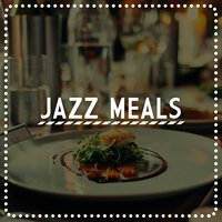 Jazz Meals — Wedding Day Music, Perfect Dinner Music, Perfect Dinner Music|Wedding Day Music