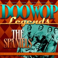 Doo Wop Legends - The Spaniels — The Spaniels