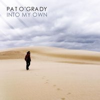 Into My Own — Pat O'Grady