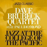 Jazz At The College Of The Pacific — Brubeck, Dave, Quartet