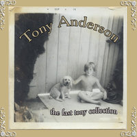 the fast tony collection — Tony Anderson