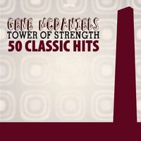 Tower of Strength - 50 Classic Hits — Gene McDaniels