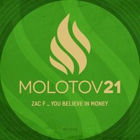 You Believe In Money — Zac F