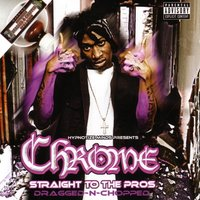 Straight To The Pros - Dragged N Chopped — DJ Black, Chrome