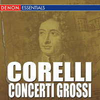 Corelli: Concerti Grossi — Chamber Orchestra of the Moscow Conservatory, Genadi Cherkasov