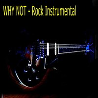 Rock Instrumental — Why Not