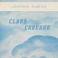 Cloud Covered — Laurindo Almeida