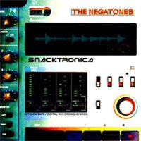 Snacktronica — The Negatones