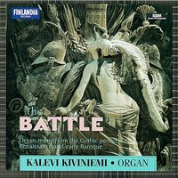The Battle - Organ Music from The Gothic Period, Renaissance and Early Baroque — Kalevi Kiviniemi, Kiviniemi, Kalevi