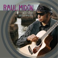All The Answers — Raul Midon