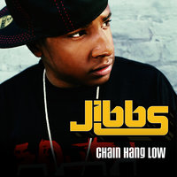 Chain Hang Low — Jibbs