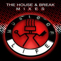 The House & Break Mixes — сборник