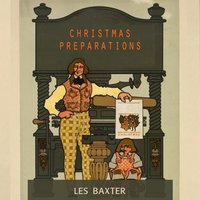 Christmas Preparations — Les Baxter, Harry Revel, Leslie Baxter, Dr. Samuel J. Hoffman