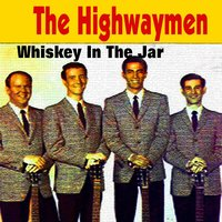 Whiskey in the Jar — The Highwaymen