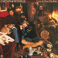 Come In From The Rain — Captain & Tennille