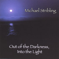 Out of the Darkness, Into the Light — Michael Stribling
