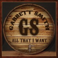 All That I Want — Garrett Smith