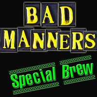 Special Brew — Bad Manners