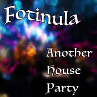 Another House Party — Fotinula