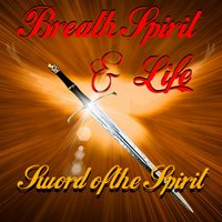 Sword of the Spirit — Breath Spirit & Life Band