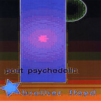 Post Psychedelic — Brother Floyd