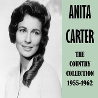 The Country Collection 1955-1962 — Anita Carter
