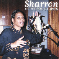 Let The Magic Happen — Sharron
