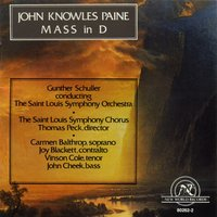 John Knowles Paine: Mass in D — Gunther Schuller