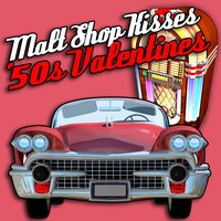 Malt Shop Kisses - '50s Valentines — сборник