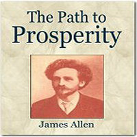 The Path Of Prosperity — James Allen
