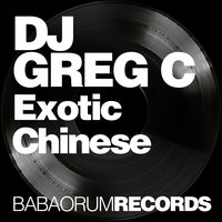 Exotic Chinese — DJ Greg C