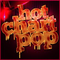 Hot Chart Pop — The Pop Heroes, Todays Hits!, Chart Hits Allstars, Todays Hits!|Chart Hits Allstars|The Pop Heroes
