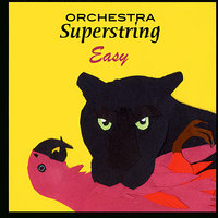 Easy — Orchestra Superstring