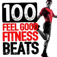 100 Feel Good Fitness Beats — сборник