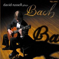 David Russell Plays Bach — David Russell