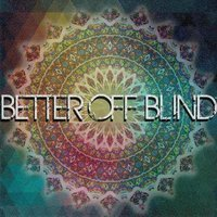 Limb from Limb — Better Off Blind