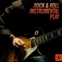 Rock & Roll Instrumental Play — сборник