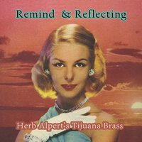 Remind and Reflecting — Herb Alpert's Tijuana Brass
