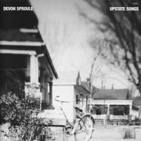 Upstate Songs — Devon Sproule