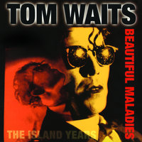 Beautiful Maladies:  The Island Years — Tom Waits