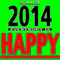 Summer 2014 : Everybody Is Happy — сборник