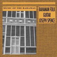 Music of the Bahamas: Bahaman Folk Guitar — Joseph Spence