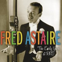 The Early Years at RKO — Fred Astaire