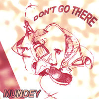 Don't Go There ! — Mundey