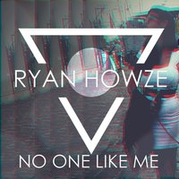 No One Like Me — Ryan Howze
