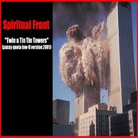Twin a Tin Tin Towers — Spiritual Front