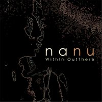 Within Outthere — Nanu