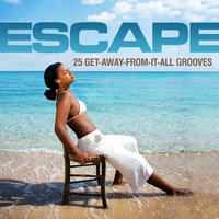 Escape - 25 Get-Away-From-It-All Grooves — сборник
